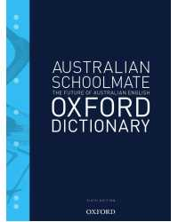 DICTIONARY OXFORD AUSTRALIAN SCHOOLMATE 6TH EDITION